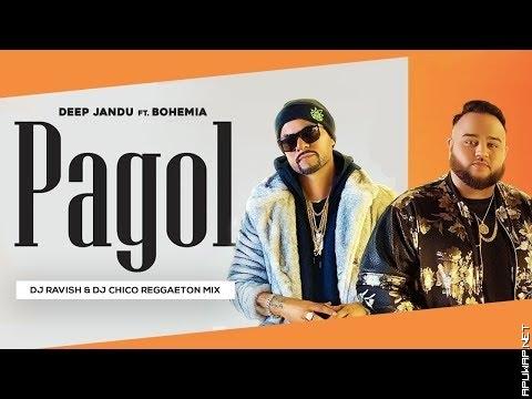 Pagol Hoye Jabo Ami | Deep Jandu Feat. Bohemia | Reggaeton Mix | DJ Ravish & DJ Chico-ApuWap.Net.mp3