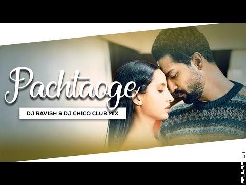 Pachtaoge   Arijit Singh, Jaani, B Praak   Club Mix   DJ Ravish & DJ Chico-ApuWap.Net.mp3