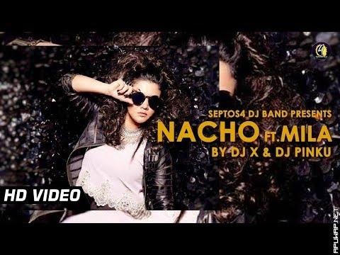 Nacho ft. Mila (2k16 Remix) by DJ X & DJ Pinku_ApuWap.Net.mp3