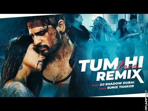 Tum HI Aana Remix | Marjaavaan | DJ Shadow Dubai(ApuWap.Net).mp3