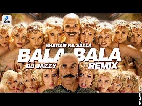 Bala Bala Shaitan Ka Saala (Remix) | DJ Jazzy | The Bala Song | Housefull 4 | Akshay Kumar.mp3
