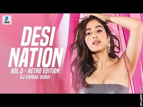Desi Nation Vol.5   DJ Chirag Dubai   Nonstop Retro Remixes_ApuWap.Net.mp3