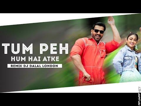 Tum Peh Hum Hai Atke | Club Remix | Dj Dalal London_ApuWap.Net.mp3