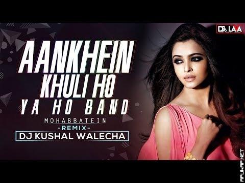 Aankhein Khuli Ho Ya Ho Band (Remix) DJ KUSHAL_ApuWap.Net.mp3