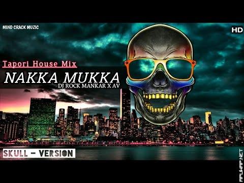 Nakka Mukka   SKULL-EDITION   DJ Rock Mankar X AV REMIX_ApuWap.Net.mp3