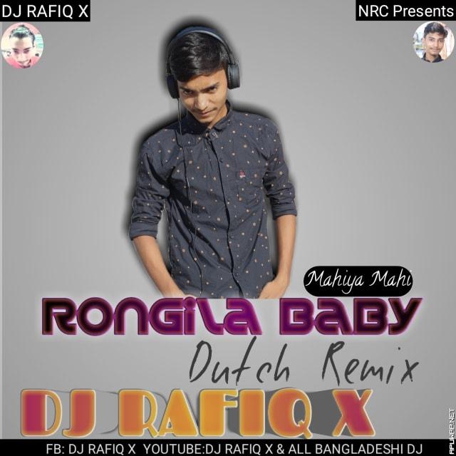 Rongila Baby- Mahiya Mahi (Dutch Mix) DJ RAFIQ X_ApuWap.Net.mp3