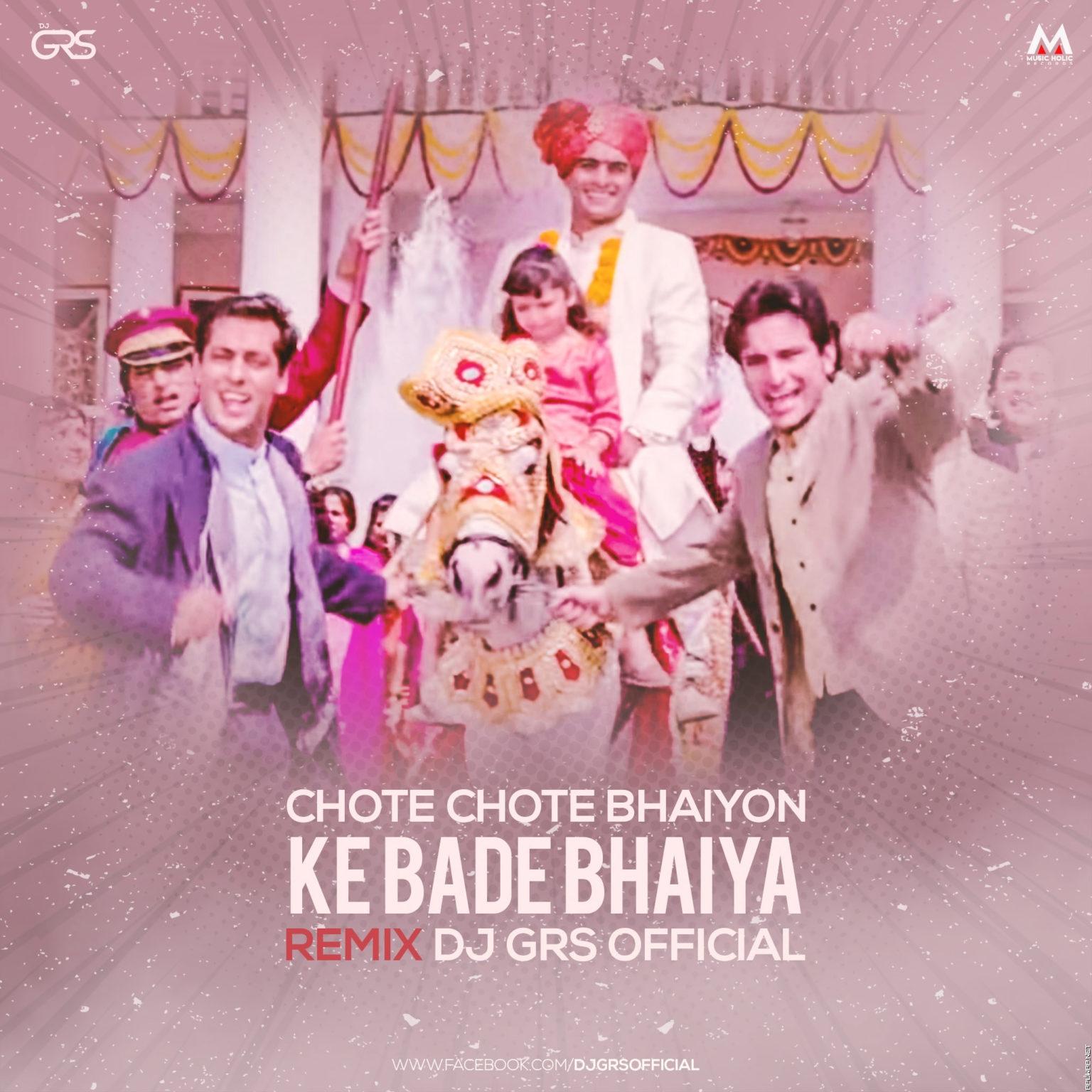 CHOTE CHOTE BHAIYO KE – DJ GRS REMIX.mp3