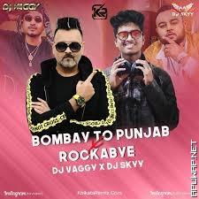 Bombay To Punjab x Roc2kabye Mashup - DJ VAGGY X DJ SKYY.mp3