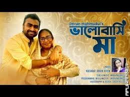 Bhalobashi Maa | ভালোবাসি মা | Imran mahmudul | Bangla Song 2020.mp3