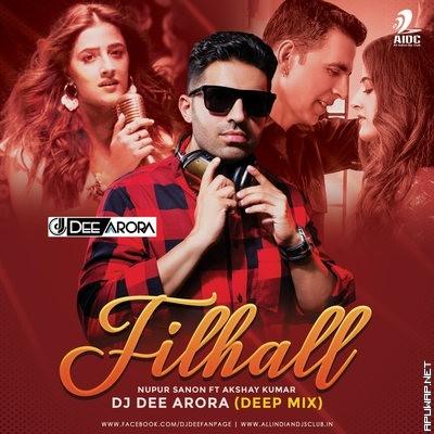 FILHALL (DEEP MIX) - NUPUR SANON FT. AKSHAY KUMAR - DJ DEE ARORA.mp3