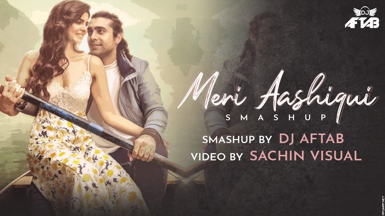 Meri Aashiqui Smashup DJ Aftab.mp3