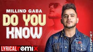Do You Know Lyrical Remix Millind Gaba Latest Punjabi Songs 2020.mp3