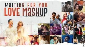 Waiting For You Love Mashup | DJ Dave NYC | Sunix Thakor | Latest 2020 Mashup.mp3