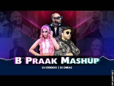 B Praak Mashup | DJ Goddess & DJ Chirag.mp3