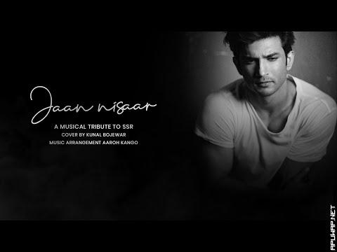 Jaan Nisaar - A Musicial Tribute to Sushant Singh Rajput | Kunal Bojewar (Cover).mp3