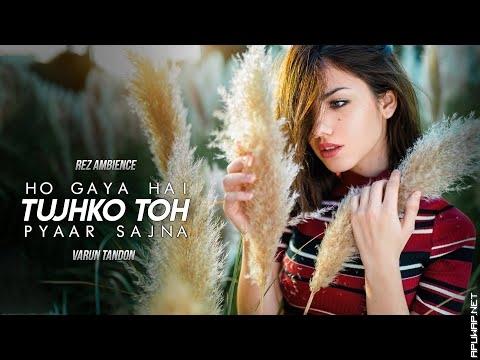 Ho Gaya Hai Tujhko (Remix) | DJ Varun Tandon-[Apuwap.Net].mp3