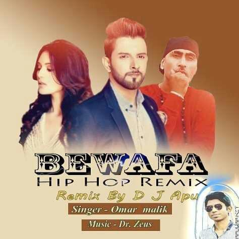 Bewafa ft Omar Malik (Hip Hop Remix) D j Apu(192kbps) [ApuWap.Net].mp3