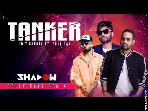 Tanker Remix | DJ Shadow Dubai | Udit Sehgal x Raul Raj.mp3
