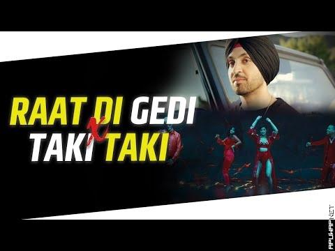 Raat Di Gedi Vs Taki Taki | Diljit Dosanjh | DJ Snake | DJ Ravish, DJ Chico & DJ Skyyrex.mp3