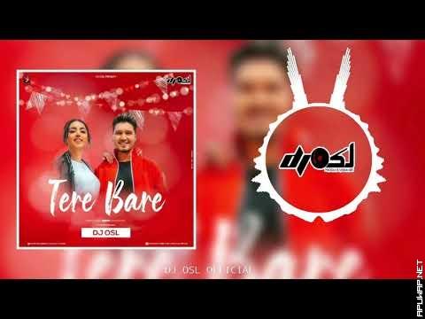 Tere Bare - Karan Randhawa ( Remix ) DJ OSL.mp3