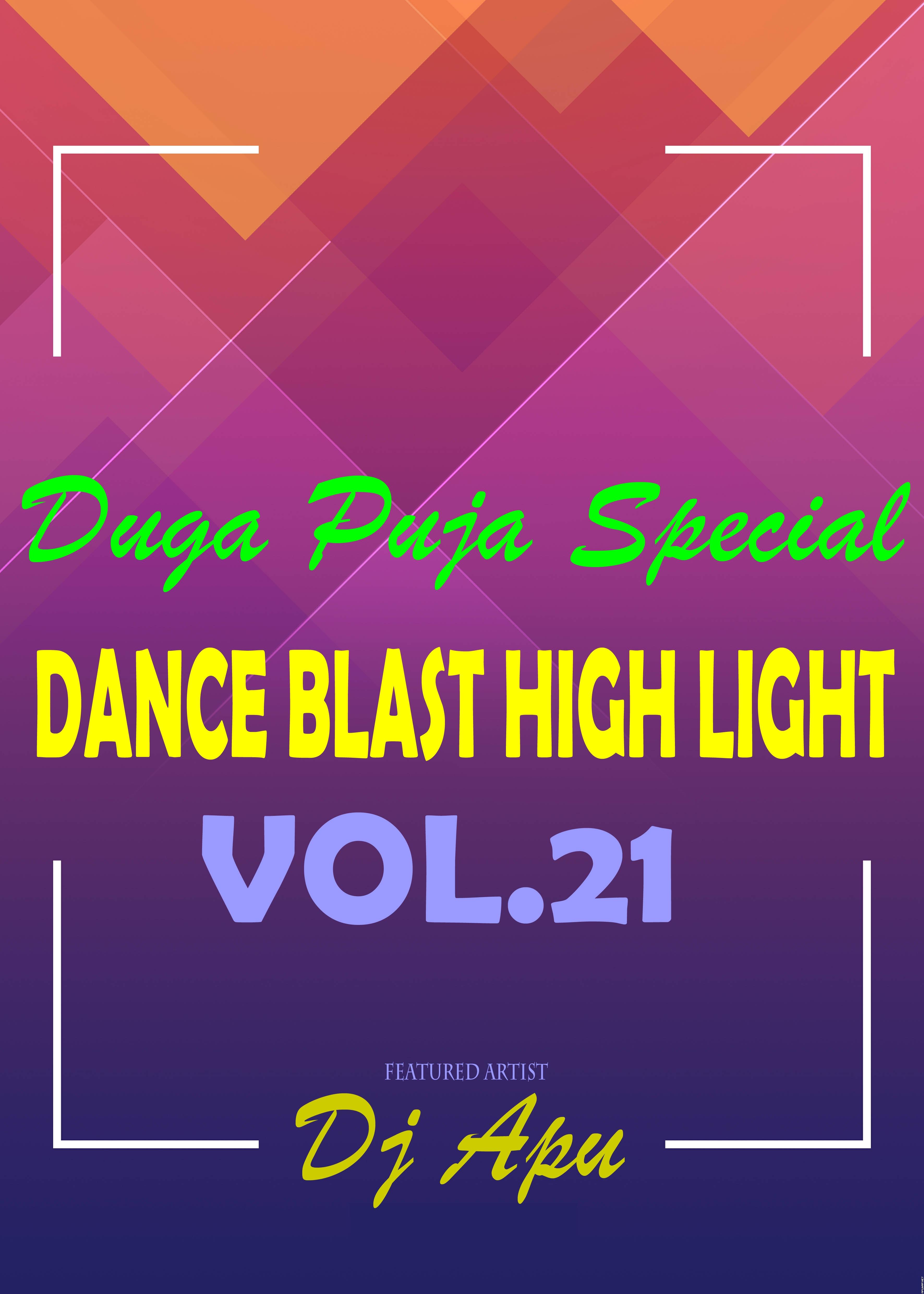 Dance Blast Highlight 21 (2020) Dj Apu