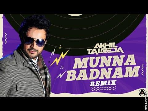 Munna Badnaam Hua - DJ Akhil Talreja Remix | Salman Khan, Warina, Badshah.mp3
