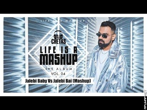 Dj Chetas-Jalebi Baby Vs Jalebi Bai Mashup.mp3