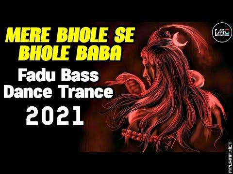 Mere Bhole Se Bhole Baba Dj Song Remix | Bhole Baba Trance Dj Bass Song.mp3