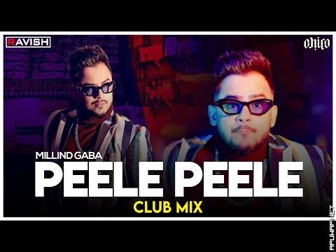 Peele Peele | Club Mix | Millind Gaba | DJ Ravish & DJ Chico.mp3