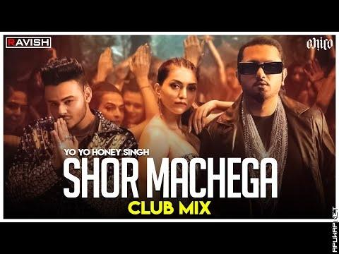 Shor Machega  Club Mix  Yo Yo Honey Singh Hommie Dilliwala  DJ Ravish  DJ Chico.mp3