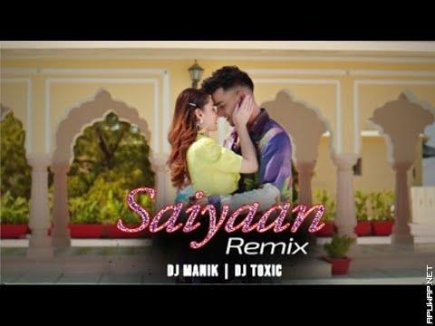 Saiyaan Remix  DJ Manik 2021  DJ Toxic  Jass Manak.mp3