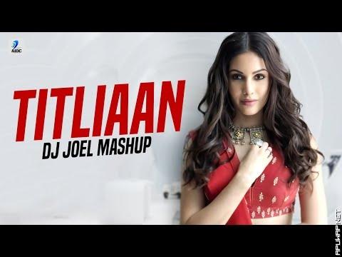 Titliyan Mashup  DJ Joel  Harrdy Sandhu  Sargun Mehta  Afsana Khan  Jaani.mp3