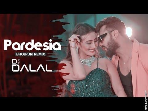 Pardesiya | Remix | DJ Dalal London- ApuWap.Net.mp3