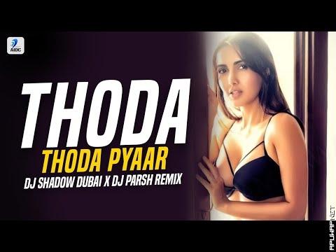 Thoda Thoda Pyaar Hua (Remix) | DJ Shadow X DJ Parsh.mp3