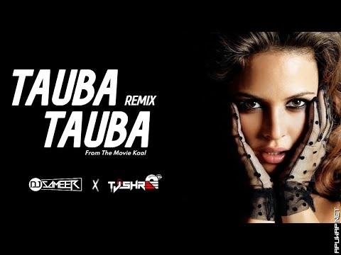 TAUBA TAUBA (REMIX) - DJ SAMEER & DJ TJSHREE | KAAL | BOLLYWOOD REMIX 2021.mp3