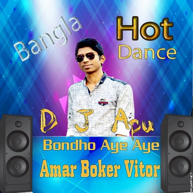 Bondho Aye Aye Amar Boker Vitor (Hot Dance Mix) d J Apu [ApuWap.Net].mp3